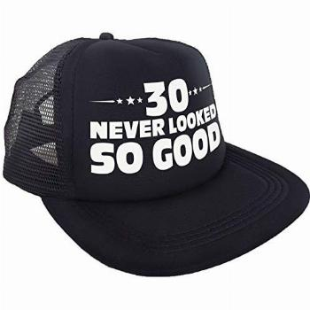 30 Never Looked So Good Hat - Happy 30th Birthday Party