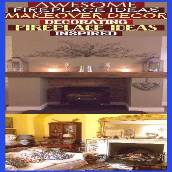 Awesome Fireplace Ideas Makeover Decor Decorating Fireplace Ideas Inspired & Awesome Fireplace Idea