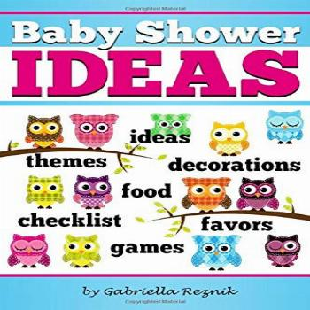 Baby Shower IDEAS: How to Plan and Host the Perfect Baby