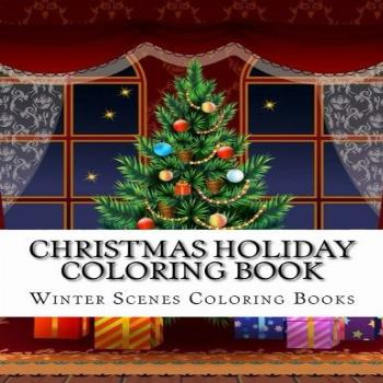 Christmas Holiday Coloring Book: Easy Large Print Winter