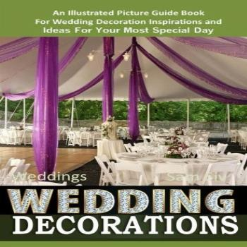 Weddings Wedding Decorations An Illustrated Picture Guide
