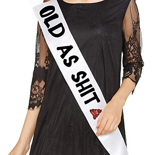 Old As Sht Sash White - Birthday and Retirement Party
